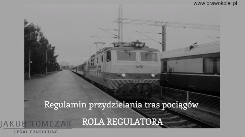 Role Regulatora - regulamin przydzielania tras pociągów