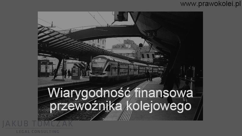 Wiarygodność finansowa przewoźnika kolejowego