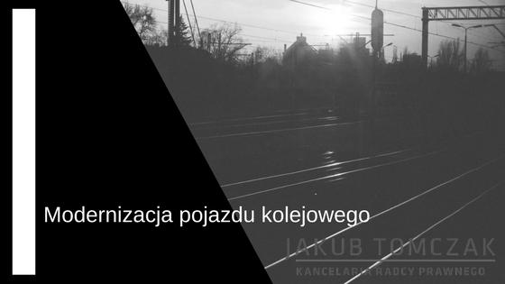 modernizacja pojazdu kolejowego