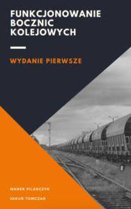 Zamów książkę Funkcjonowanie bocznic kolejowych